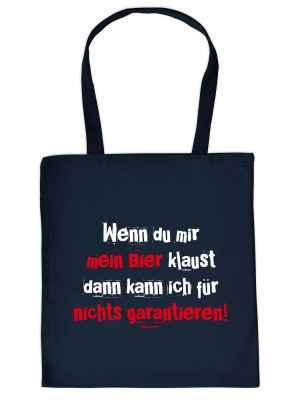 Stofftasche: Wenn Du mir mein Bier klaust, dann kann ich für nichts garantieren!