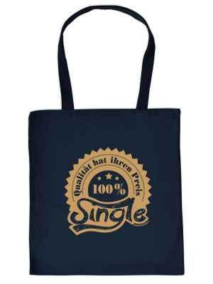 Stofftasche: Qualität hat ihren Preis - 100 Prozent Single