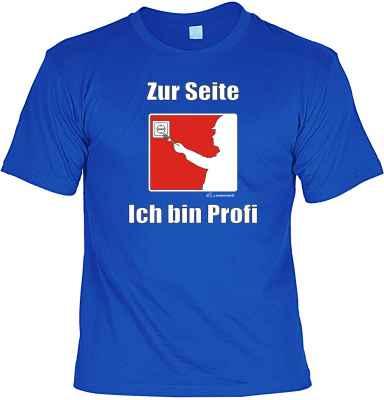 T-Shirt: Zur Seite ich bin Profi