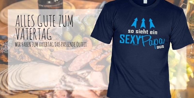 T-Shirt: so sieht ein sexy Papa aus