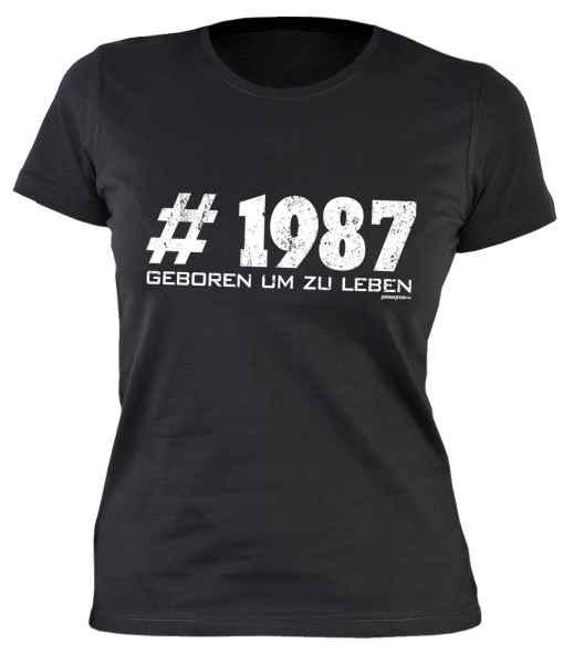 Damen T-Shirt: #1987 Geboren um zu leben