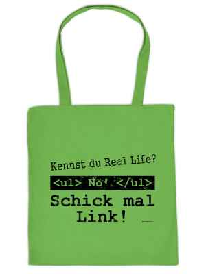 Stofftasche: Kennst du Real Life? Nö! schick mal Link!