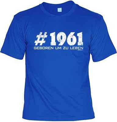T-Shirt: # 1961 geboren um zu leben