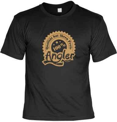 T-Shirt: 100 Prozent Angler - Qualität hat ihren Preis