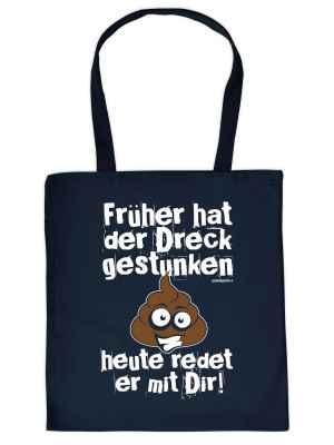 Stofftasche: Früher hat der Dreck gestunken - heute redet er mit Dir!