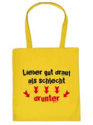 Stofftasche: Lieber gut drauf als schlecht drunter